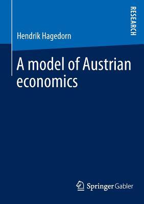 A Model of Austrian Economics Cover Image