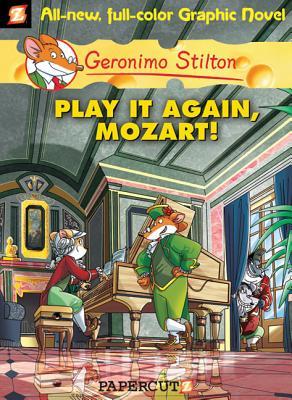 Geronimo Stilton Graphic Novels #8: Play It Again, Mozart! Cover Image