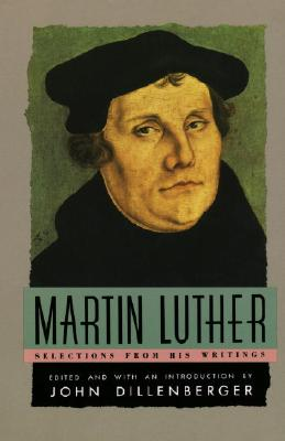 Martin Luther: Selections from His Writing Cover Image