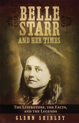 Belle Starr and Her Times: The Literature, the Facts, and the Legends Cover Image