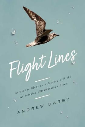 Flight Lines: Across the Globe on a Journey with the Astonishing Ultramarathon Birds Cover Image