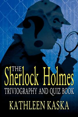 The Sherlock Holmes Triviography and Quiz Book Cover Image