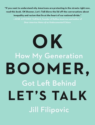 OK Boomer, Let's Talk: How My Generation Got Left Behind Cover Image