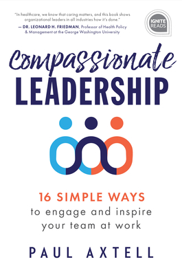 Compassionate Leadership: 16 Simple Ways to Engage and Inspire Your Team at Work Cover Image
