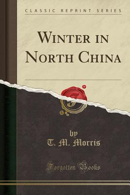 Winter in North China (Classic Reprint) Cover Image