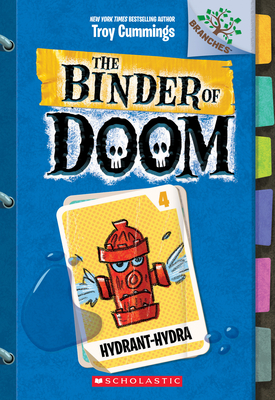 Hydrant-Hydra: A Branches Book (The Binder of Doom #4) Cover Image
