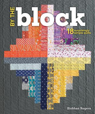 By the Block: 18 Surprisingly Simple Quilts Cover Image