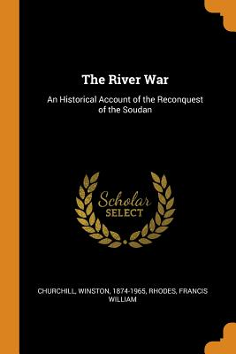 The River War: An Historical Account of the Reconquest of the Soudan Cover Image