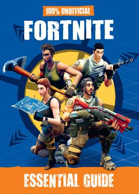 100% Unofficial Fortnite Essential Guide Cover Image