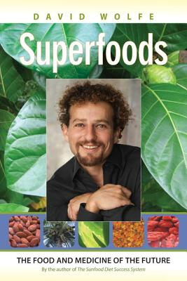Superfoods: The Food and Medicine of the Future Cover Image