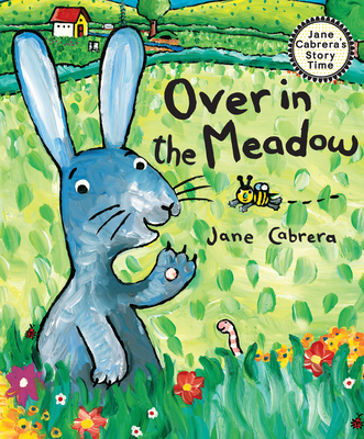 Cover for Over in the Meadow (Jane Cabrera's Story Time)