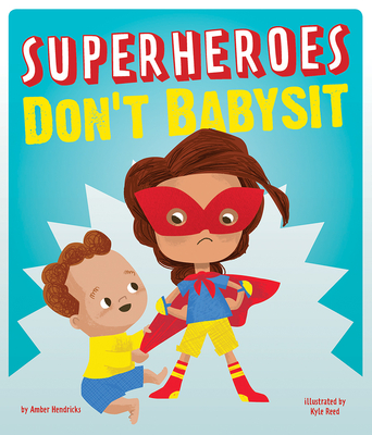 Cover for Superheroes Don't Babysit