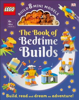 The LEGO Book of Bedtime Builds: With Bricks to Build 8 Mini Models Cover Image