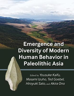 Emergence and Diversity of Modern Human Behavior in Paleolithic Asia (Peopling of the Americas Publications) Cover Image