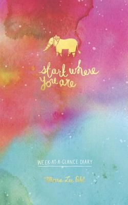 Start Where You Are Week-at-a-Glance Diary Cover Image