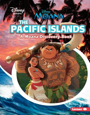 The Pacific Islands: A Moana Discovery Book (Disney Learning Discovery Books) Cover Image