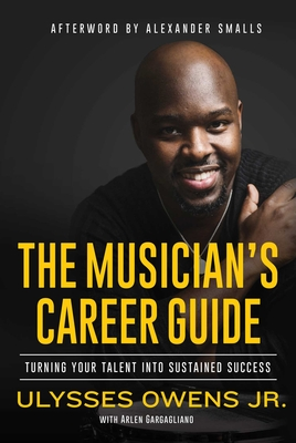 The Musician's Career Guide: Turning Your Talent into Sustained Success Cover Image