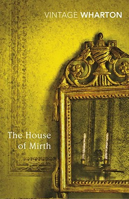 The House of Mirth (Vintage Classics) Cover Image