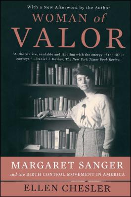 Woman of Valor: Margaret Sanger and the Birth Control Movement in America Cover Image