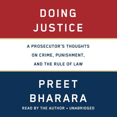 Doing Justice: A Prosecutor's Thoughts on Crime, Punishment, and the Rule of Law Cover Image