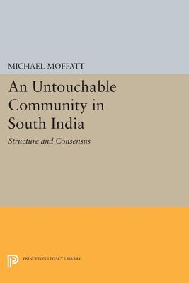 An Untouchable Community in South India: Structure and Consensus (Princeton Legacy Library #1375) Cover Image