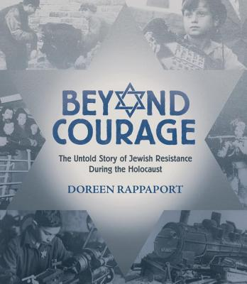 Beyond Courage: The Untold Story of Jewish Resistance During the Holocaust Cover Image