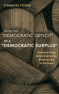 From the 'Democratic Deficit' to a 'Democratic Surplus': Constructing Administrative Democracy in Europe Cover Image