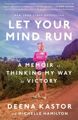 Let Your Mind Run: A Memoir of Thinking My Way to Victory Cover Image