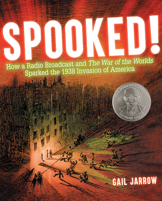 Spooked!: How a Radio Broadcast and The War of the Worlds Sparked the 1938 Invasion of America Cover Image