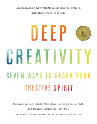 Deep Creativity: Seven Ways to Spark Your Creative Spirit Cover Image