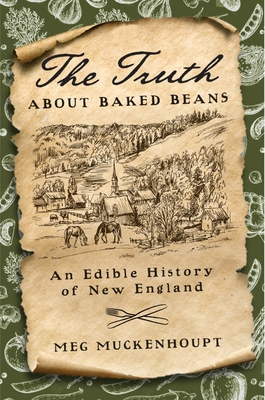 The Truth about Baked Beans: An Edible History of New England (Washington Mews Books #6)
