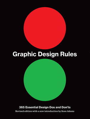 Graphic Design Rules: 365 Essential Dos and Don'ts Cover Image