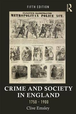 Crime and Society in England, 1750-1900 (Themes in British Social History) Cover Image