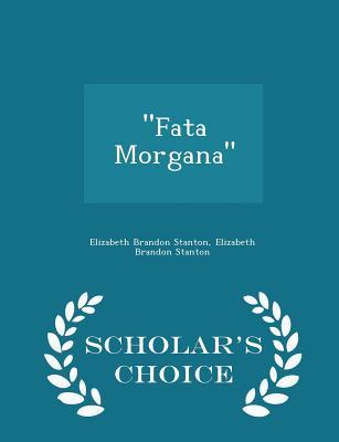 Fata Morgana - Scholar's Choice Edition Cover Image
