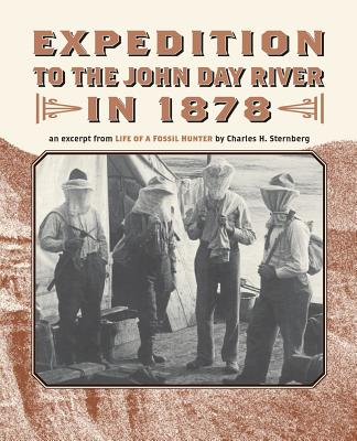 Expedition to the John Day River in 1878: An Excerpt from Life of a Fossil Hunter Cover Image