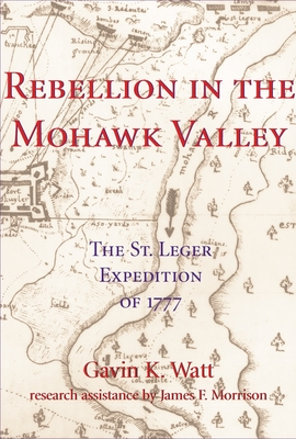 Rebellion in the Mohawk Valley: The St. Leger Expedition of 1777 Cover Image