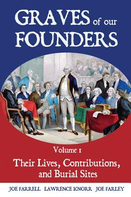 Graves of Our Founders: Their Lives, Contributions, and Burial Sites Cover Image