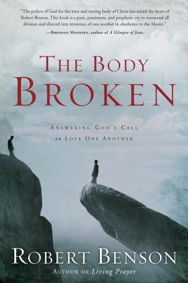 The Body Broken: Answering God's Call to Love One Another Cover Image