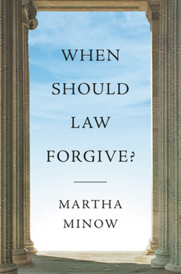 When Should Law Forgive? Cover Image