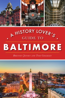 A History Lover's Guide to Baltimore (History & Guide) cover