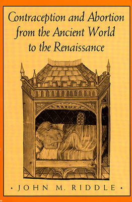 Cover for Contraception and Abortion from the Ancient World to the Renaissance