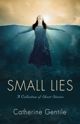 Small Lies: A Collection of Short Stories Cover Image