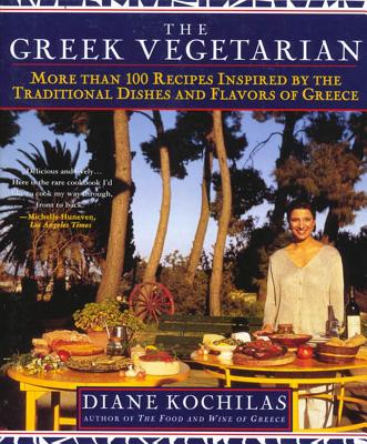 The Greek Vegetarian: More Than 100 Recipes Inspired by the Traditional Dishes and Flavors of Greece Cover Image