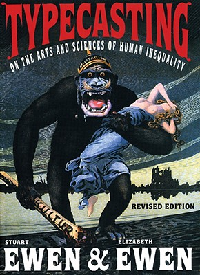 Typecasting: On the Arts and Sciences of Human Inequality: A History of Dominant Ideas Cover Image