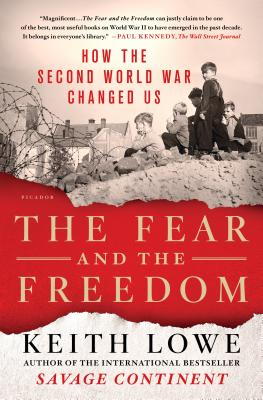 The Fear and the Freedom: How the Second World War Changed Us Cover Image