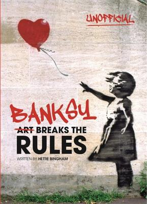 Banksy: Art Breaks the Rules Cover Image