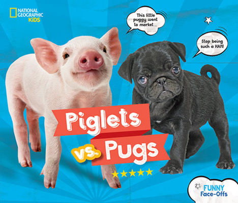 Piglets vs. Pugs by National Geographic Kids