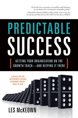 Predictable Success: Getting Your Organization on the Growth Track--And Keeping It There Cover Image