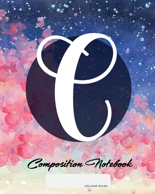 Composition Notebook: College Ruled - Initial C - Personalized Back to School Composition Book for Teachers, Students, Kids and Teens with M Cover Image