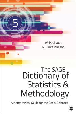 The Sage Dictionary of Statistics & Methodology: A Nontechnical Guide for the Social Sciences Cover Image